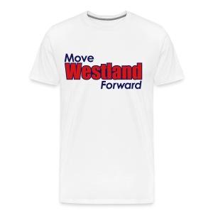 MOVE WESTLAND FORWARD - Men's Premium T-Shirt