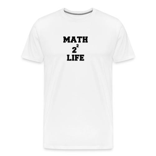 math 4 life - Men's Premium T-Shirt