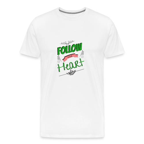 Follow Your Heart - Men's Premium T-Shirt