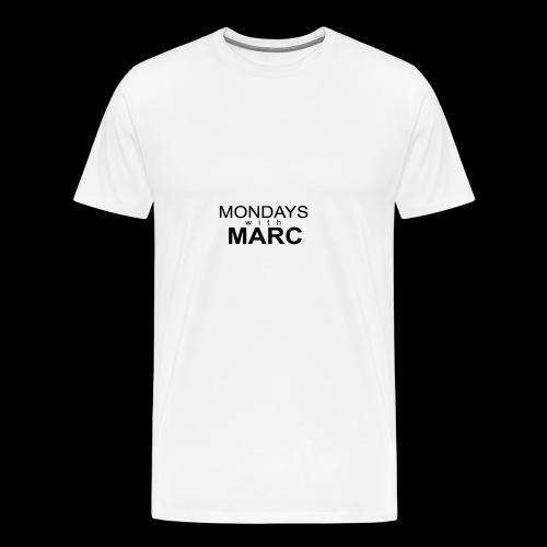 Mondays with Marc - Men's Premium T-Shirt