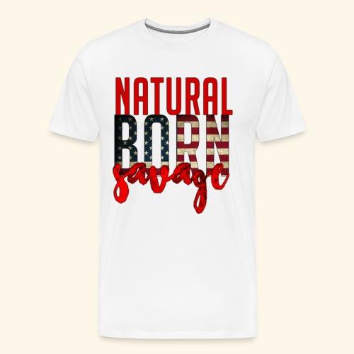 Natural Born Savage - Men's Premium T-Shirt