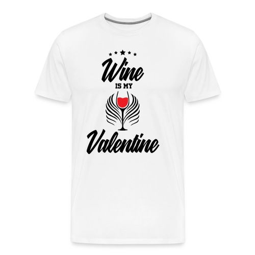 Wine Is my Valentine Shirts BY WearYourPassion - Men's Premium T-Shirt