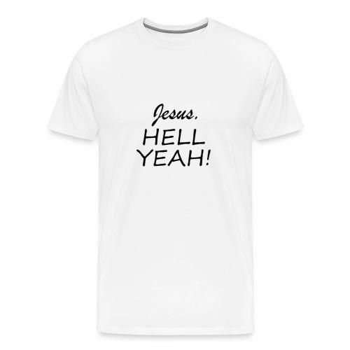Jesus HELL Yeah Black Font - Men's Premium T-Shirt