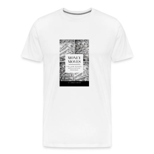 Money Moves 4 - Men's Premium T-Shirt