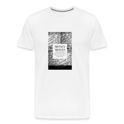 Money Moves 4 - Men's Premium T-Shirt