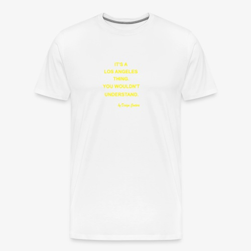 IT S A LOS ANGELES YELLOW - Men's Premium T-Shirt