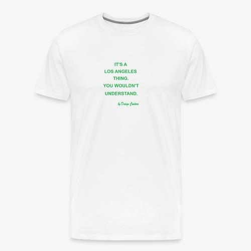 IT S A LOS ANGELES GREEN - Men's Premium T-Shirt