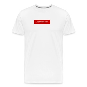 Just Whatever Mock - Men's Premium T-Shirt