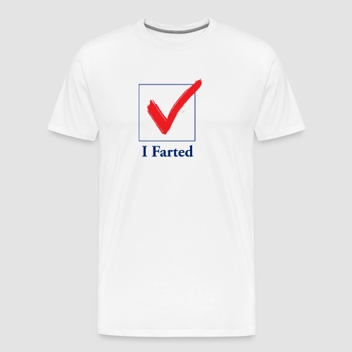 I Farted - Men's Premium T-Shirt