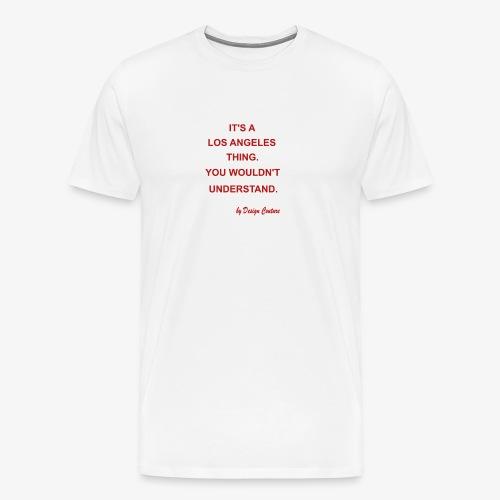 IT S A LOS ANGELES RED - Men's Premium T-Shirt