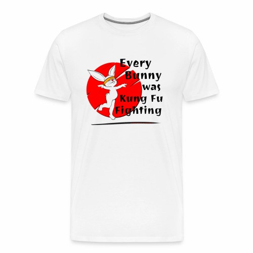 Every Bunny was Kung Fu Fighting - Men's Premium T-Shirt