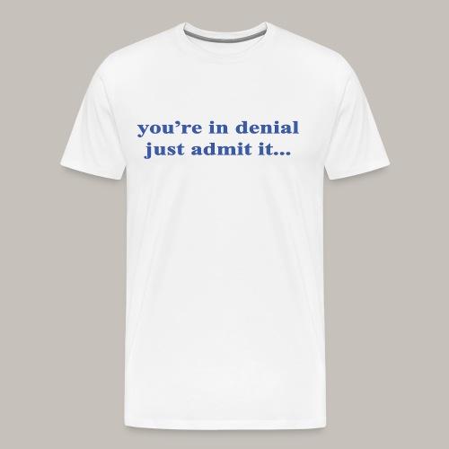 denial - Men's Premium T-Shirt