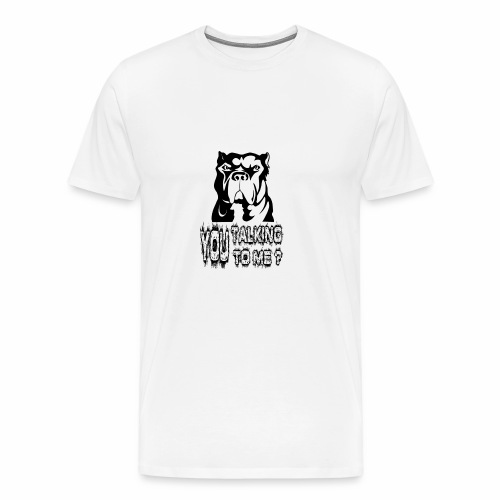 YOU TALKING TO ME ? - Men's Premium T-Shirt