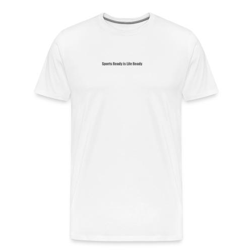SportReady Slogan - Men's Premium T-Shirt