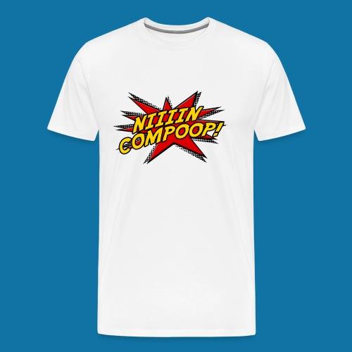 Niiiincompoop - Men's Premium T-Shirt