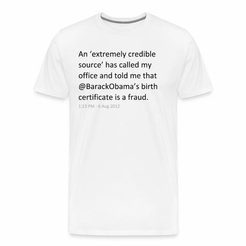 @BarackObama's Birth Certificate is a Fraud - Men's Premium T-Shirt