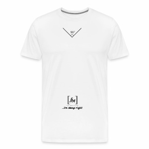I'm always right! [fbt] - Men's Premium T-Shirt