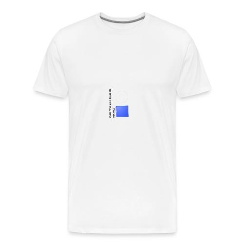 Plate will Only Treat Me Horrbily - Men's Premium T-Shirt