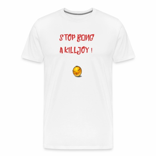 No Killjoy - Men's Premium T-Shirt