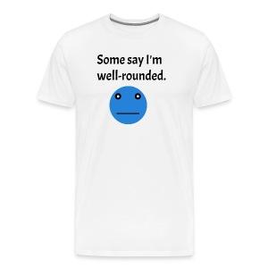 The Well-Rounded Tee Shirt - Men's Premium T-Shirt