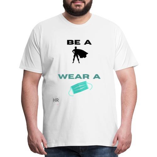 Be a Superhero, Wear a Facemask! - Men's Premium T-Shirt