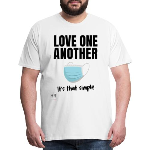 Love One Another - It's that simple - Men's Premium T-Shirt