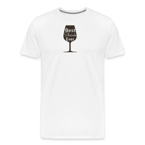 Alcohol Shrink Is The Best Shrink - Men's Premium T-Shirt