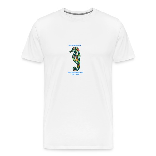 Our Marine Life Has Been Replaced By Trash - Men's Premium T-Shirt