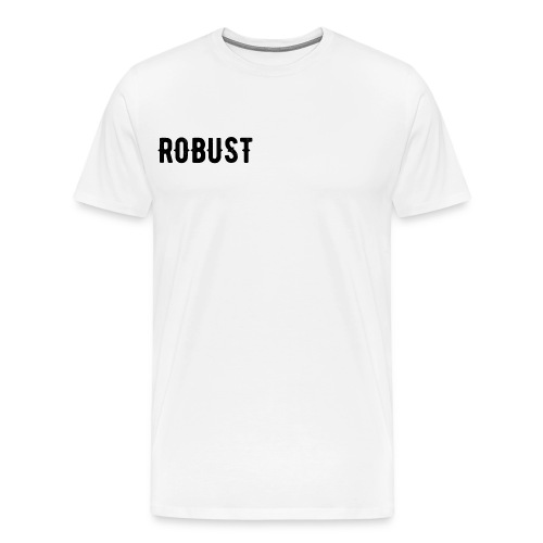 Robust Text - Men's Premium T-Shirt