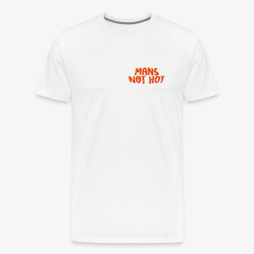 Mans Not Hot - Men's Premium T-Shirt
