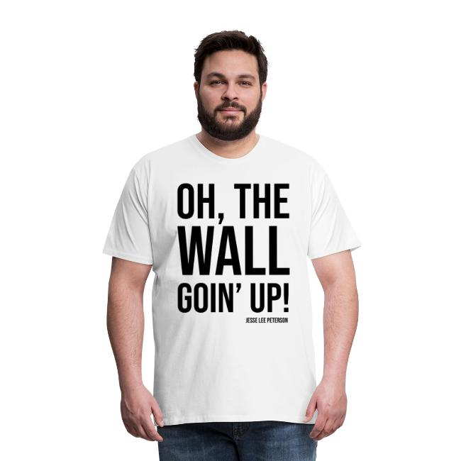 Wall Goin Up! - Black Text
