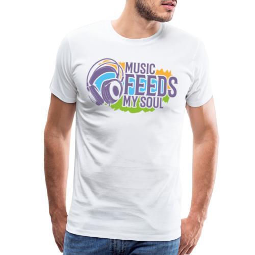 music feeds soul - Men's Premium T-Shirt