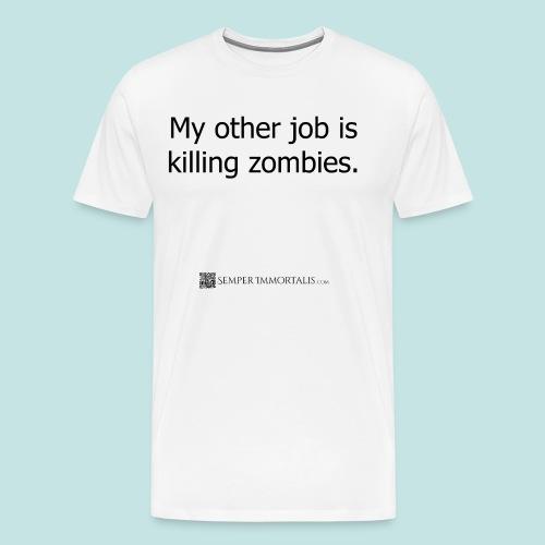 Job is killing zombies (black) - Men's Premium T-Shirt