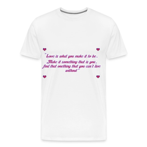 Love quote - Men's Premium T-Shirt