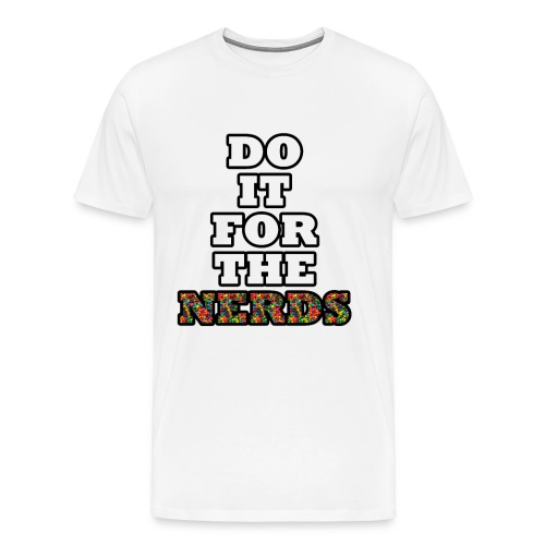 Do it for the nerds png - Men's Premium T-Shirt