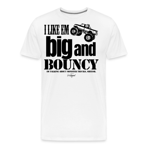 big and bouncy - Men's Premium T-Shirt