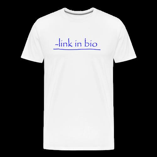 Link In Bio - Men's Premium T-Shirt