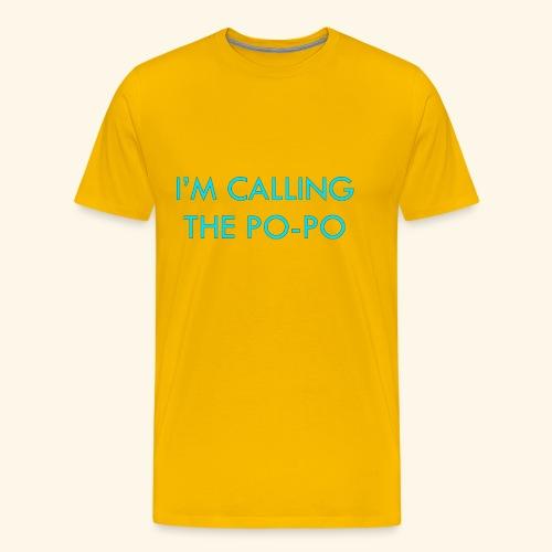 I'M CALLING THE PO-PO | ABBEY HOBBO INSPIRED - Men's Premium T-Shirt