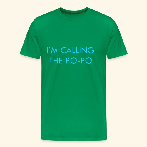 I'M CALLING THE PO-PO | ABBEY HOBBO INSPIRED - Men's Premium T-Shirt
