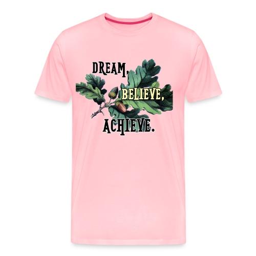 dream-believe-achieve - Men's Premium T-Shirt