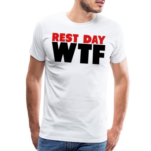 Rest Day WTF - Men's Premium T-Shirt