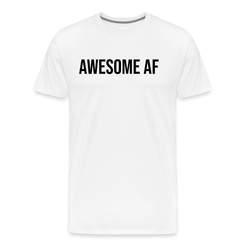 AWESOME AF BLACK - Men's Premium T-Shirt