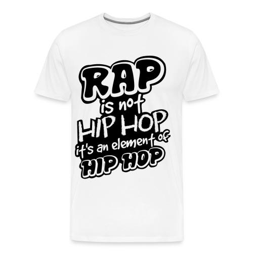 rap is not hip hop - Men's Premium T-Shirt
