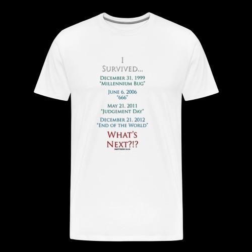 Survived... Whats Next? - Men's Premium T-Shirt