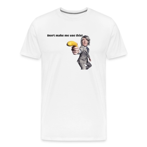Don't make me use this - Men's Premium T-Shirt