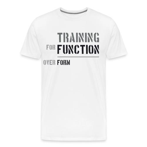Training for Function over Form - Men's Premium T-Shirt