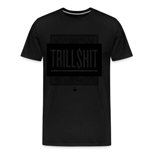 Trill Shit - Men's Premium T-Shirt