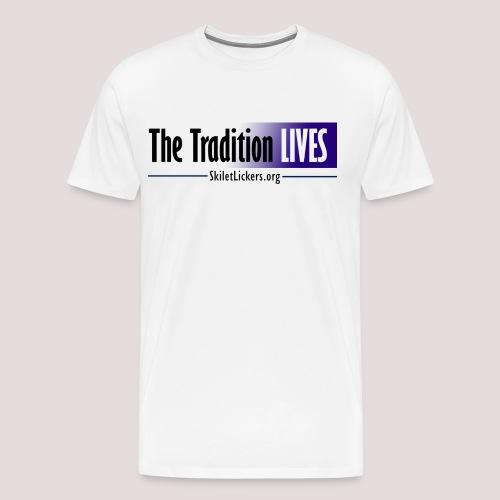 The Tradition Lives - Men's Premium T-Shirt