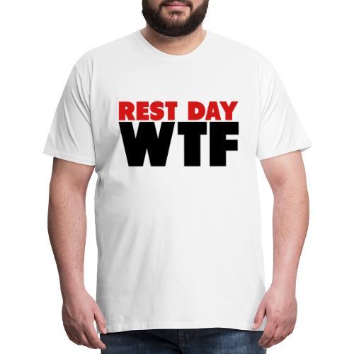 Rest Day WTF - Men's Premium T-Shirt
