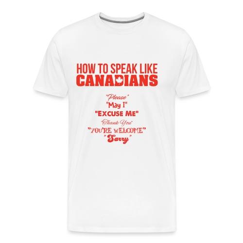 How to Speak Like Canadians - Men's Premium T-Shirt
